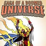 Saga Of A Doomed Universe