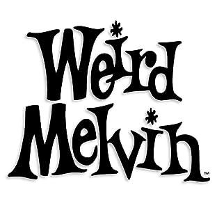 Weird Melvin