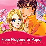 From Playboy to Papa!