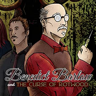 Benedict Barlow & The Curse of Rotwood