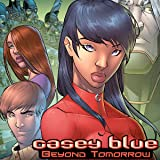 Casey Blue: Beyond Tomorrow
