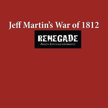 Jeff Martin's War of 1812
