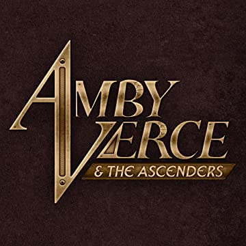 Amby Verce and The Ascenders