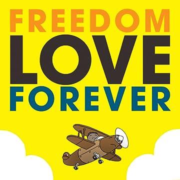 Freedom Love Forever