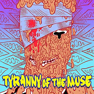 Tyranny of The Muse
