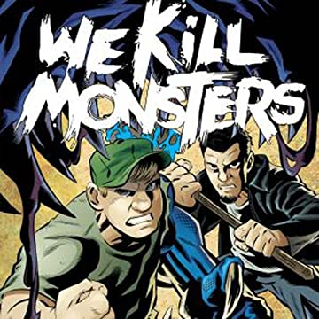 We Kill Monsters
