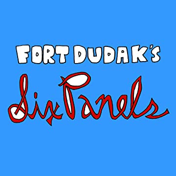 Fort Dudak's Six Panels