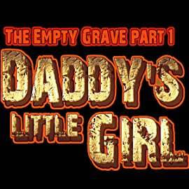 The Empty Grave, Vol. 1: Daddy's Little Girl