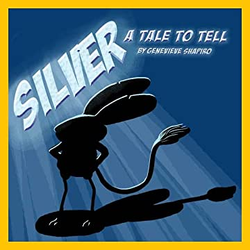 Silver: A Tale to Tell