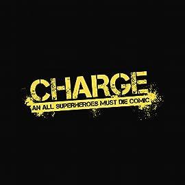 Charge: An All Superheroes Must Die Comic
