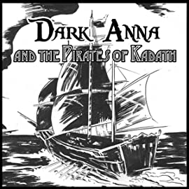 Dark Anna and the Pirates of Kadath, Vol. 1: Into the Dreaming