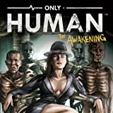 Only Human: The Awakening