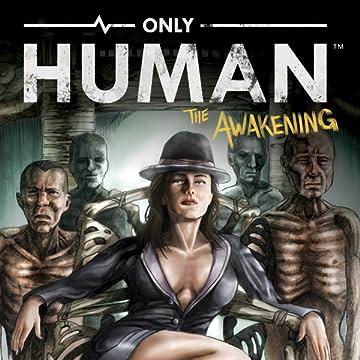 Only Human: The Awakening