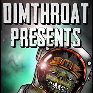 DimThroat Presents