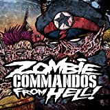 Zombie Commandos From Hell!
