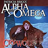 Patricia Briggs' Alpha & Omega: Cry Wolf