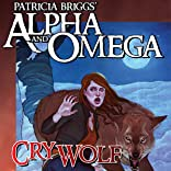 Patricia Briggs' Alpha & Omega: Cry Wolf