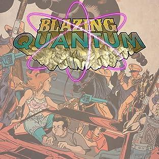 Blazing Quantum
