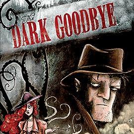 The Dark Goodbye