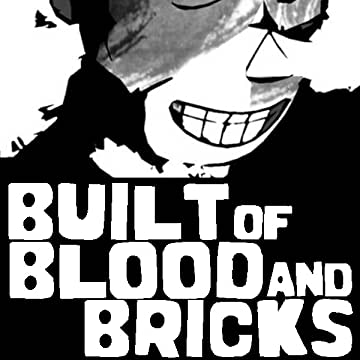 Built of Blood and Bricks