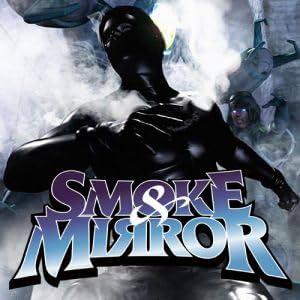 Smoke & Mirror