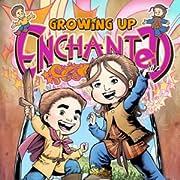 Growing Up Enchanted