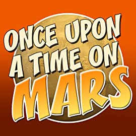 Once upon a time on Mars, Vol. 1: A long,long time ago on a planet not far away...