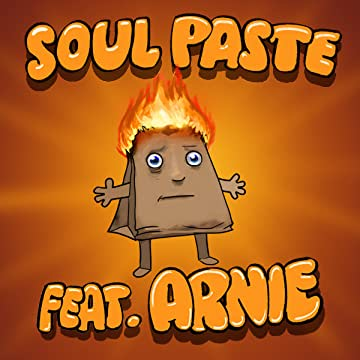 Soul Paste feat. Arnie the Flaming Bag of Dog-Poo