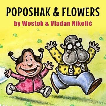 Poposhak and Flowers