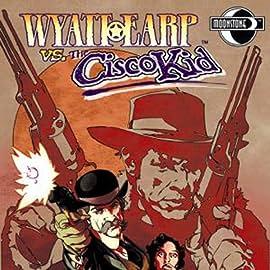 Wyatt Earp Vs. The Cisco Kid