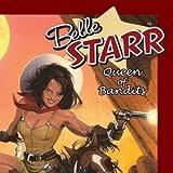 Belle Starr: Queen of Bandits