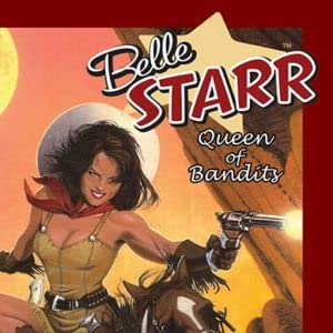 Belle Starr: Queen of Bandits