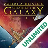 Robert Heinlein's Citizen of the Galaxy