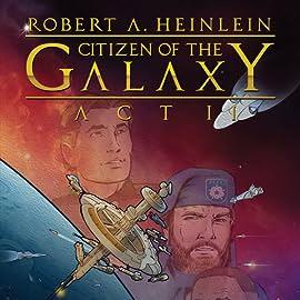 Robert Heinlein's Citizen of the Galaxy