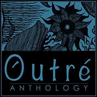 Outré Anthology