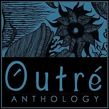 Outré Anthology