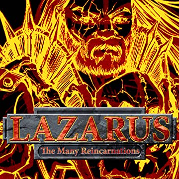Lazarus: The Many Reincarnations