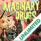 Imaginary Drugs