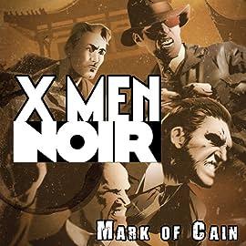 X-Men Noir: Mark of Cain, Vol. 1