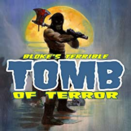 Bloke's Terrible Tomb Of Terror