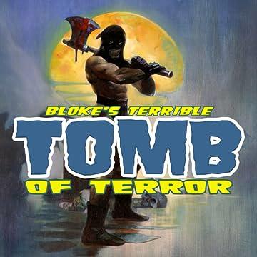 Bloke's Terrible Tomb Of Terror