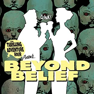 Thrilling Adventure Hour Presents: Beyond Belief