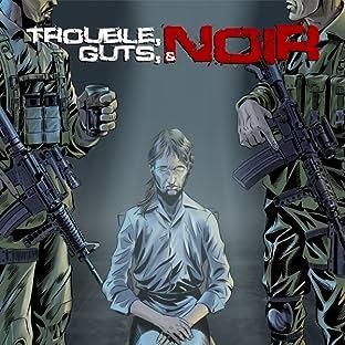 Trouble, Guts, & Noir