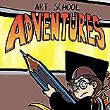 Art School Adventures