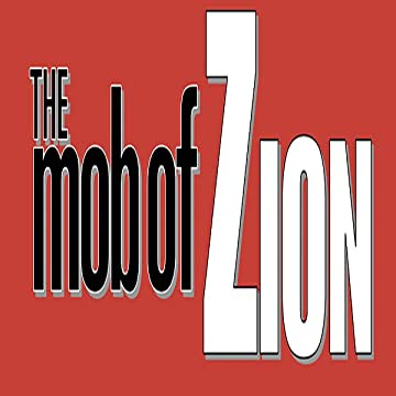 The Mob of Zion