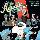 Aquatic Bourne, Vol. 1