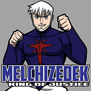 Melchizedek: King of Justice