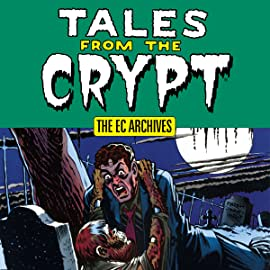 The EC Archives: Tales From the Crypt