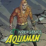 Convergence: Aquaman (2015)