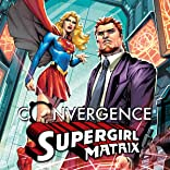 Convergence: Supergirl: Matrix (2015)